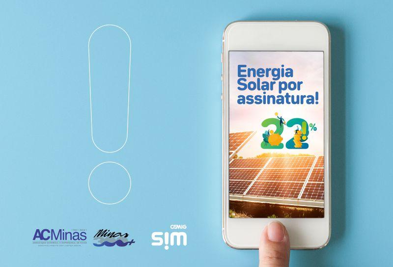 Energia solar por assinatura - Parceria Cemig SIM ACMinas