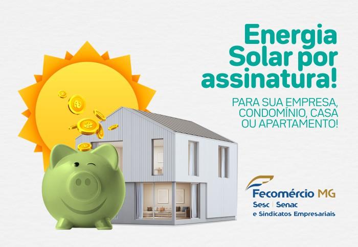 Energia solar por assinatura - Parceria Cemig SIM FECOMÉRCIO