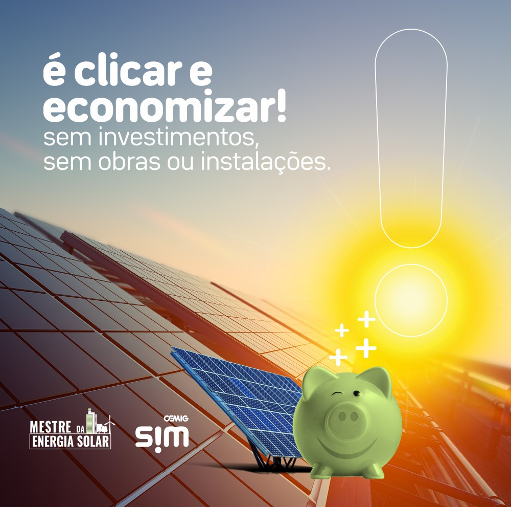 Energia solar por assinatura - Parceria Cemig SIM Mestre da Energia Solar