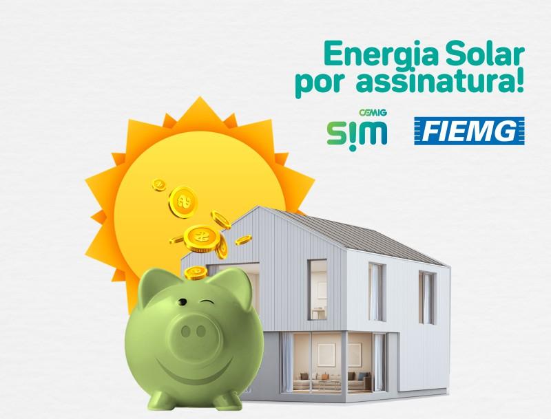 Energia solar por assinatura - Parceria Cemig SIM FIEMG